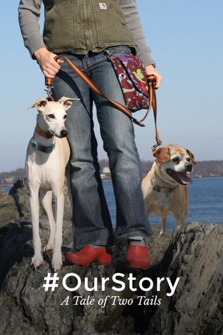#OurStory A Tale of Two Tails
