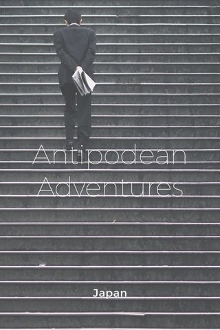 Antipodean Adventures Japan