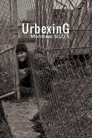 UrbexinG Montreal SILO 5
