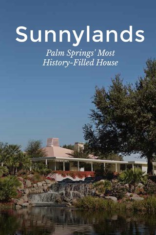 Sunnylands Palm Springs' Most History-Filled House
