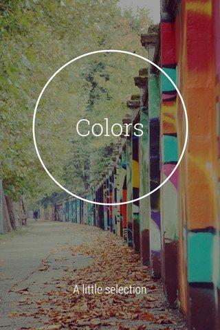 Colors A little selection