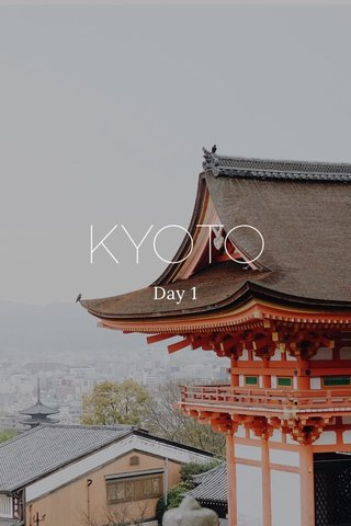 KYOTO Day 1
