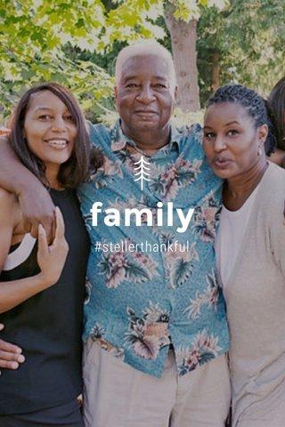 family #stellerthankful