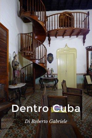 Dentro Cuba Di Roberto Gabriele
