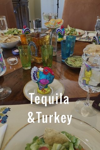 Tequila &Turkey