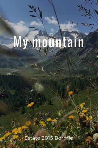 My mountain Estate 2015 Bormio