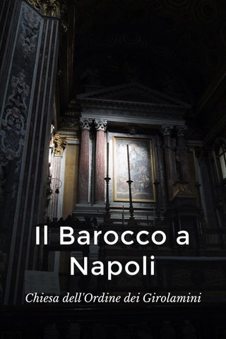 Il Barocco a Napoli Chiesa dell'Ordine dei Girolamini