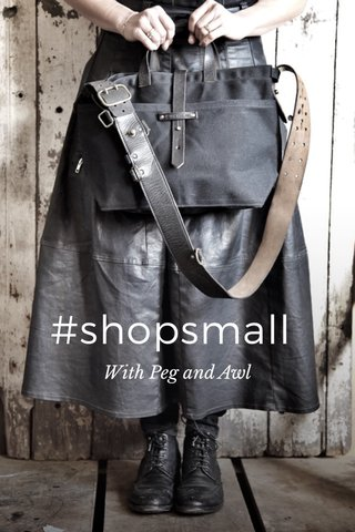 #shopsmall With Peg and Awl