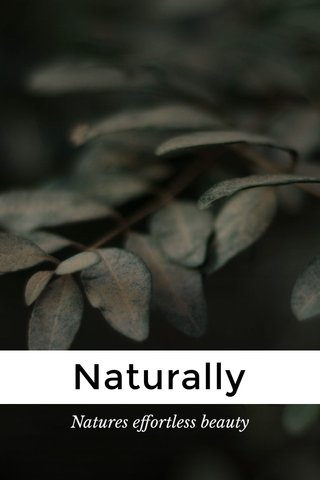 Naturally Natures effortless beauty