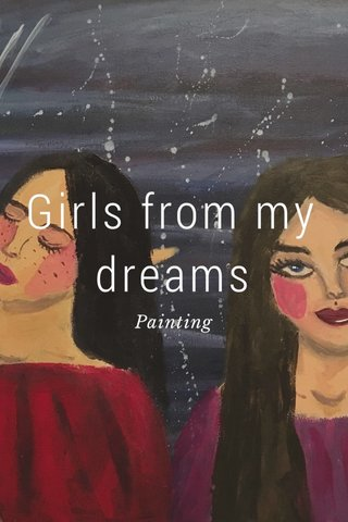 Girls from my dreams Painting