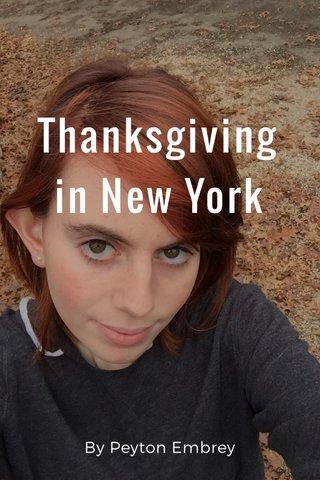 Thanksgiving in New York By Peyton Embrey
