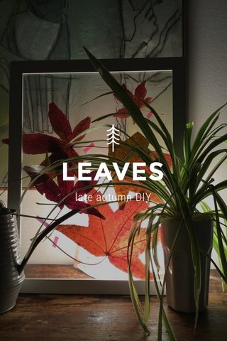 LEAVES late autumn DIY
