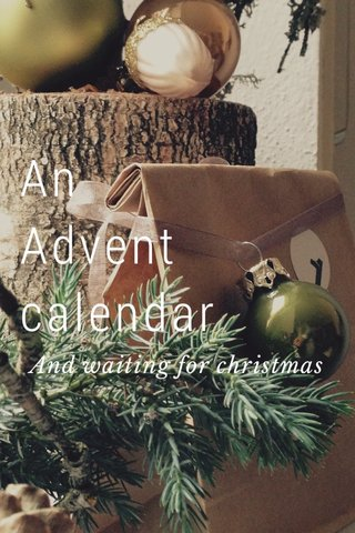 An Advent calendar And waiting for christmas