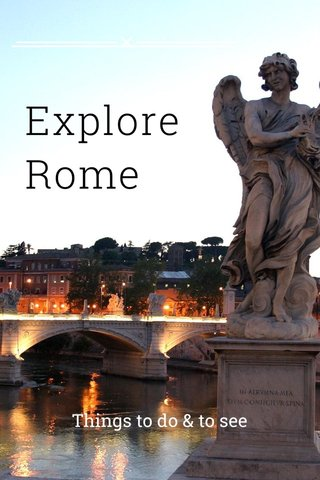 Explore Rome Things to do & to see