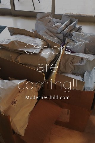 Orders are coming!! ModerneChild.com
