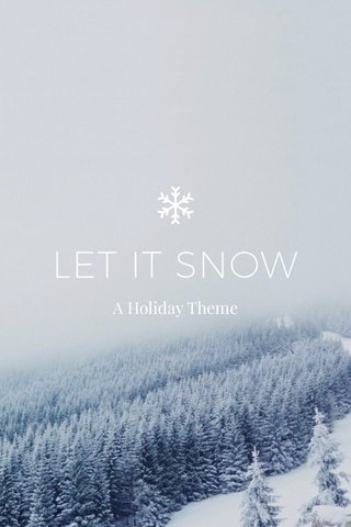 LET IT SNOW A Holiday Theme