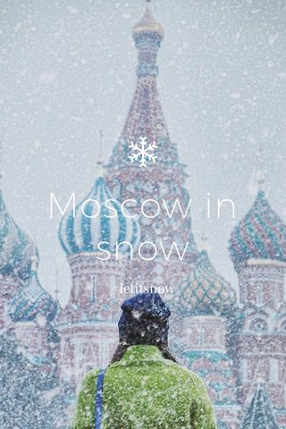 Moscow in snow #letitsnow