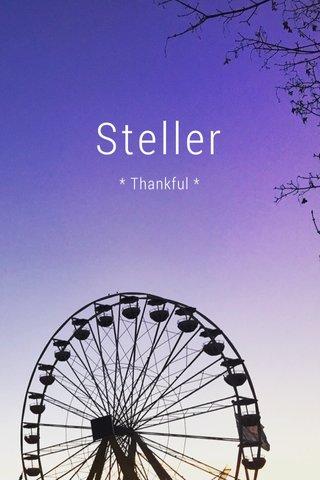 Steller * Thankful *