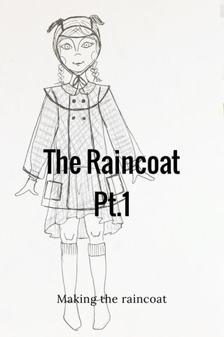 The Raincoat Pt.1 Making the raincoat