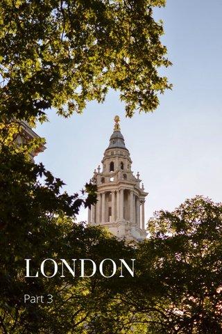LONDON Part 3