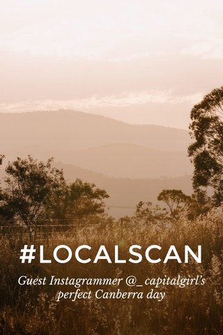 #LOCALSCAN Guest Instagrammer @_capitalgirl's perfect Canberra day