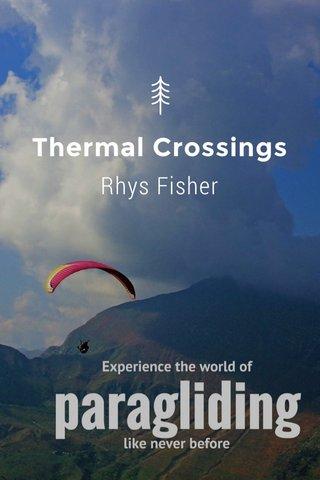 Thermal Crossings Rhys Fisher