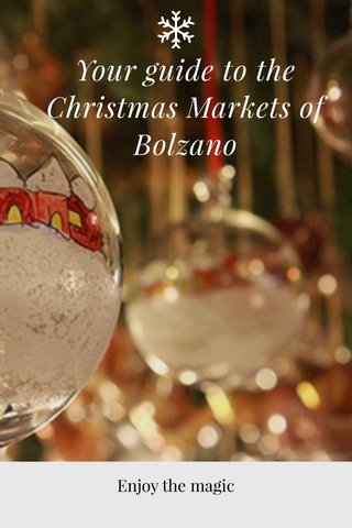 Your guide to the Christmas Markets of Bolzano Enjoy the magic