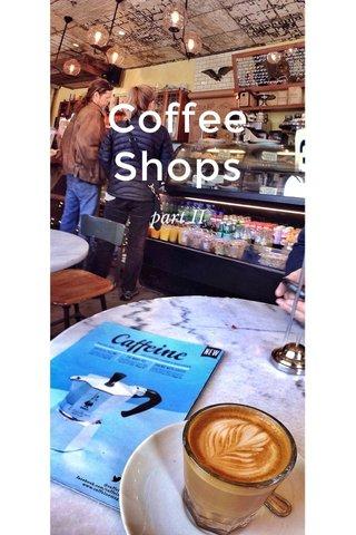 Coffee Shops part II