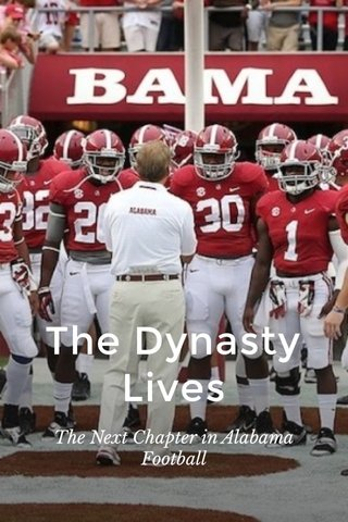 The Dynasty Lives The Next Chapter in Alabama Football