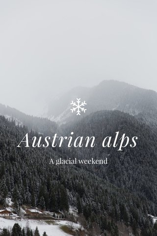 Austrian alps A glacial weekend