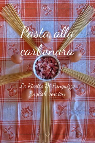 Pasta alla carbonara Le Ricette Di Panguizzo English version