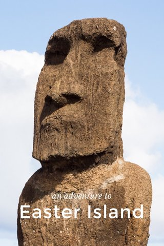 Easter Island an adventure to