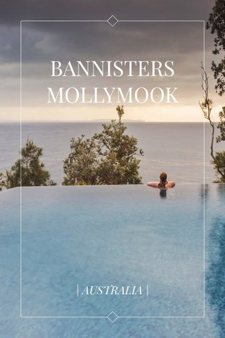 BANNISTERS MOLLYMOOK | AUSTRALIA |