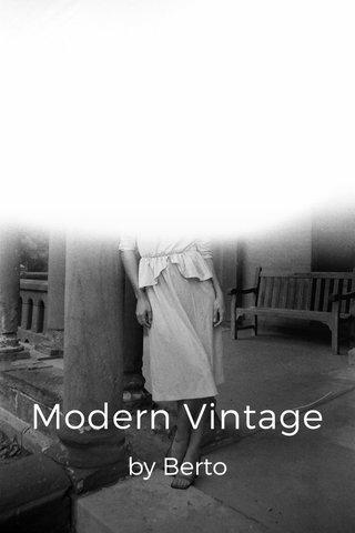 Modern Vintage by Berto
