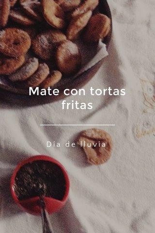 Mate con tortas fritas Día de lluvia