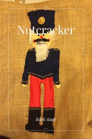 Nutcracker Back stage
