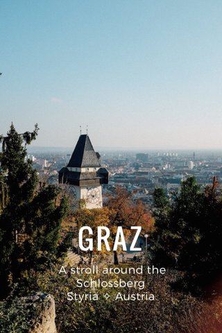 GRAZ A stroll around the Schlossberg Styria ✧ Austria