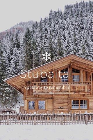 Stubaital A getaway to remember