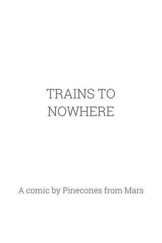 TRAINS TO NOWHERE