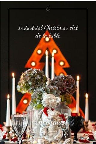 Industrial Christmas Art de la table #christmas