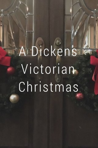 A Dickens Victorian Christmas