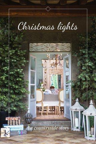 Christmas lights | a countryside story |