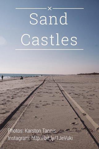 Sand Castles Photos: Karston Tannis Instagram: http://bit.ly/1JeVuki