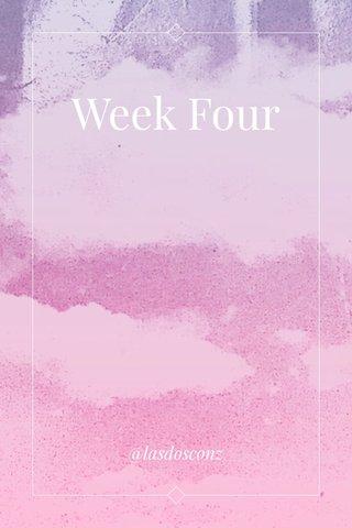 Week Four @lasdosconz