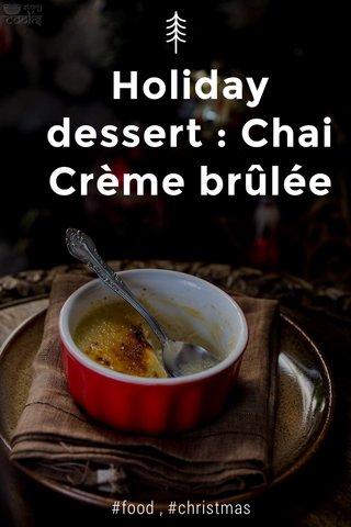 Holiday dessert : Chai Crème brûlée #food , #christmas