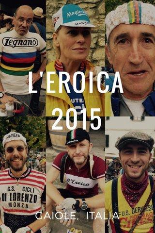 L'EROICA 2015 GAIOLE, ITALIA
