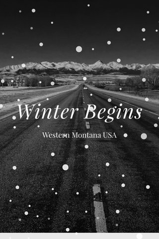 Winter Begins Western Montana USA