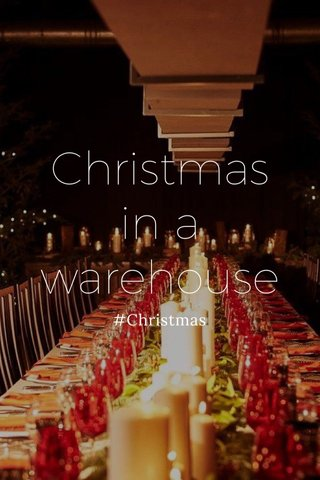 Christmas in a warehouse #Christmas
