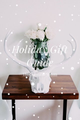 Holiday Gift Guide Thisbeautifulife.com
