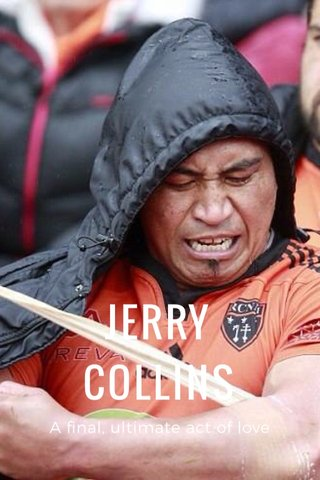JERRY COLLINS A final, ultimate act of love